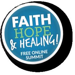 Faith, Hope & Healing Free Online Summit
