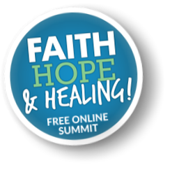 Faith, Hope & Healing Free Online Summit