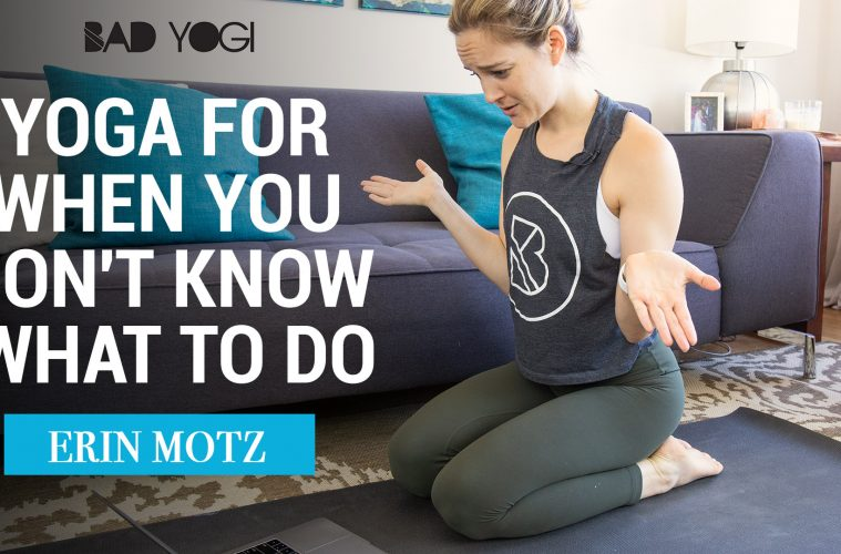 Yoga for when you don't know what to do by Erin Motz